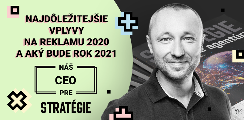 Najdôležitejšie vplyvy na reklamu 2020 a aký bude rok 2021